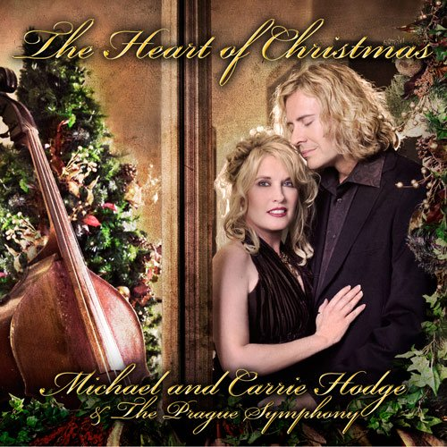 The Heart of Christmas by Michael and Carrie Hodge